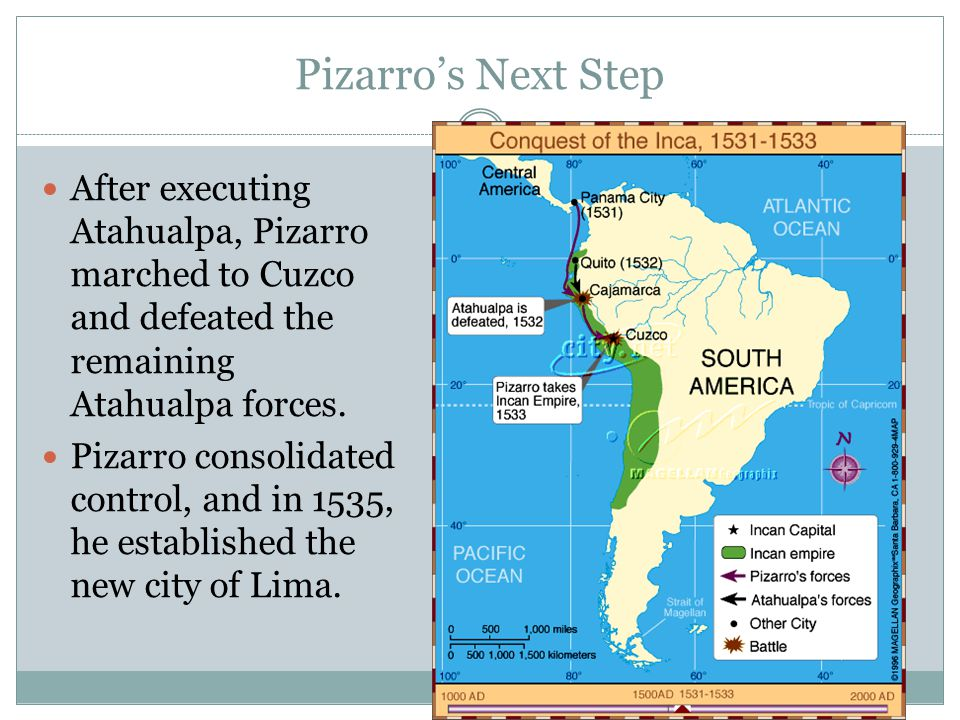 Pizarro's Next Step After executing Atahualpa, Pizarro marched to Cuzco and defeated the remaining Atahualpa forces.