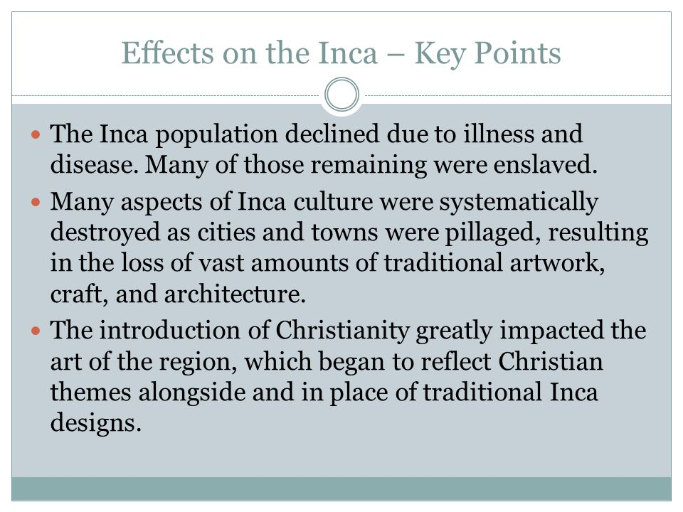 Effects on the Inca – Key Points