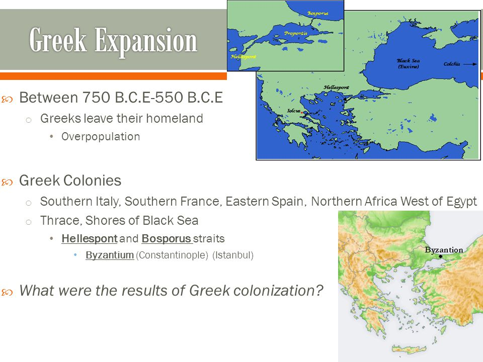 Greek Expansion Between 750 B.C.E-550 B.C.E Greek Colonies