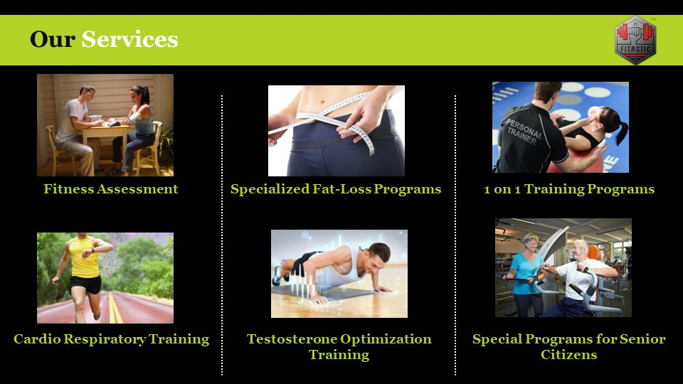 Our Services Fitness Assessment Specialized Fat-Loss Programs