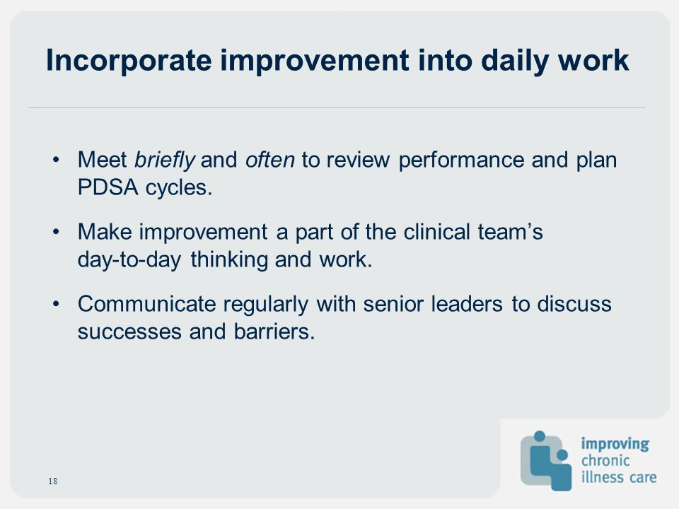 Incorporate improvement into daily work