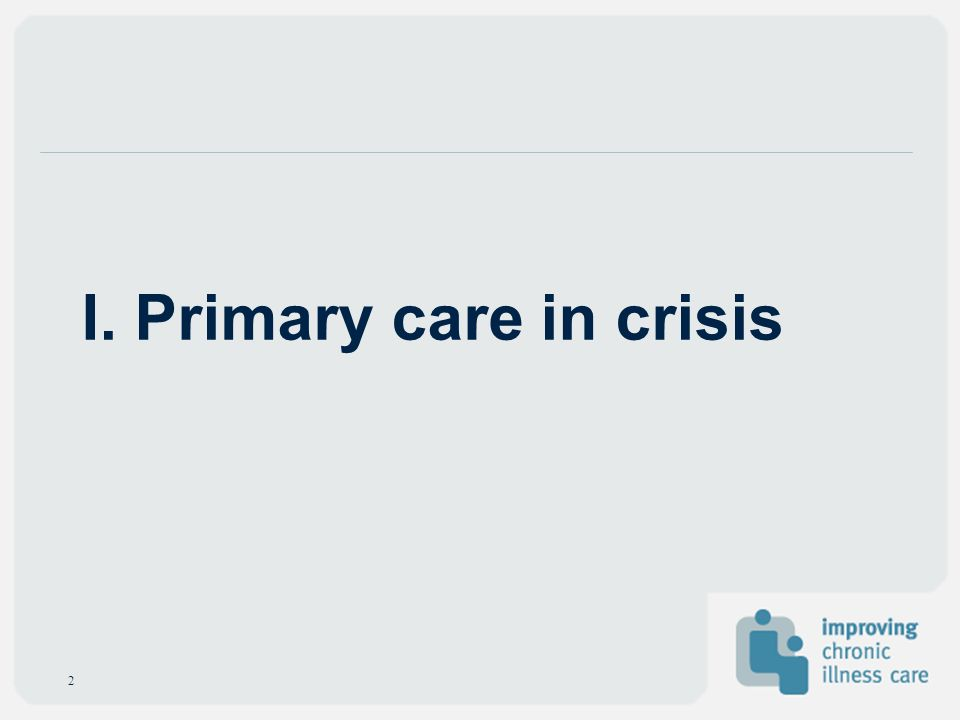I. Primary care in crisis