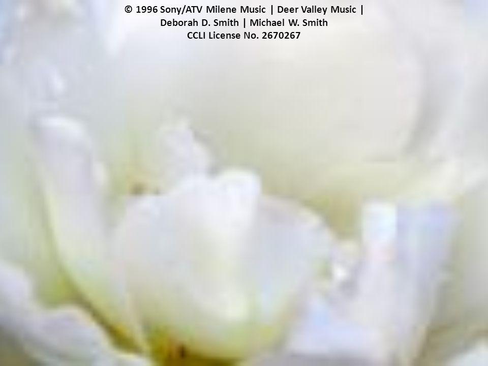 © 1996 Sony/ATV Milene Music | Deer Valley Music | Deborah D