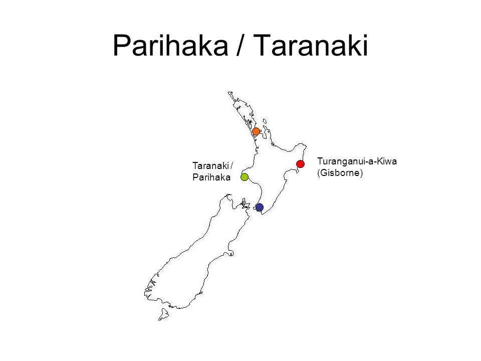 Parihaka / Taranaki Turanganui-a-Kiwa (Gisborne) Taranaki / Parihaka