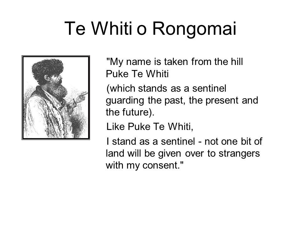 Te Whiti o Rongomai My name is taken from the hill Puke Te Whiti
