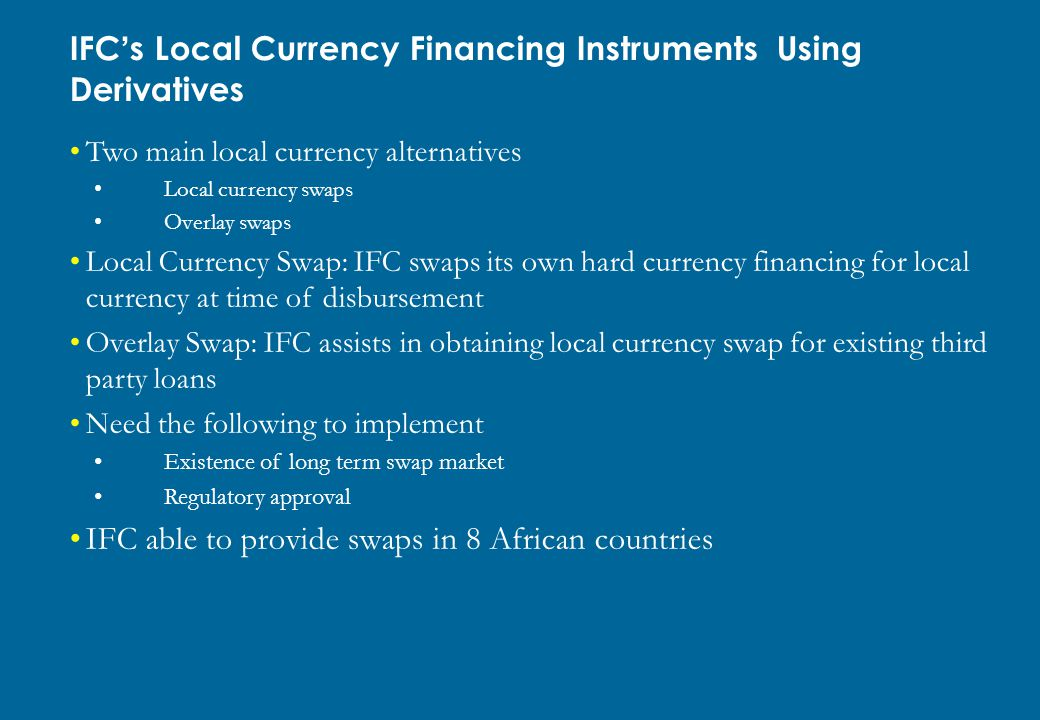 IFC's Local Currency Financing Instruments Using Derivatives