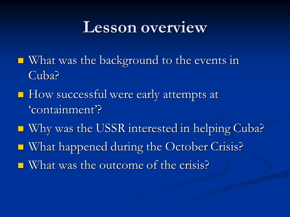 Lesson overview What was the background to the events in Cuba