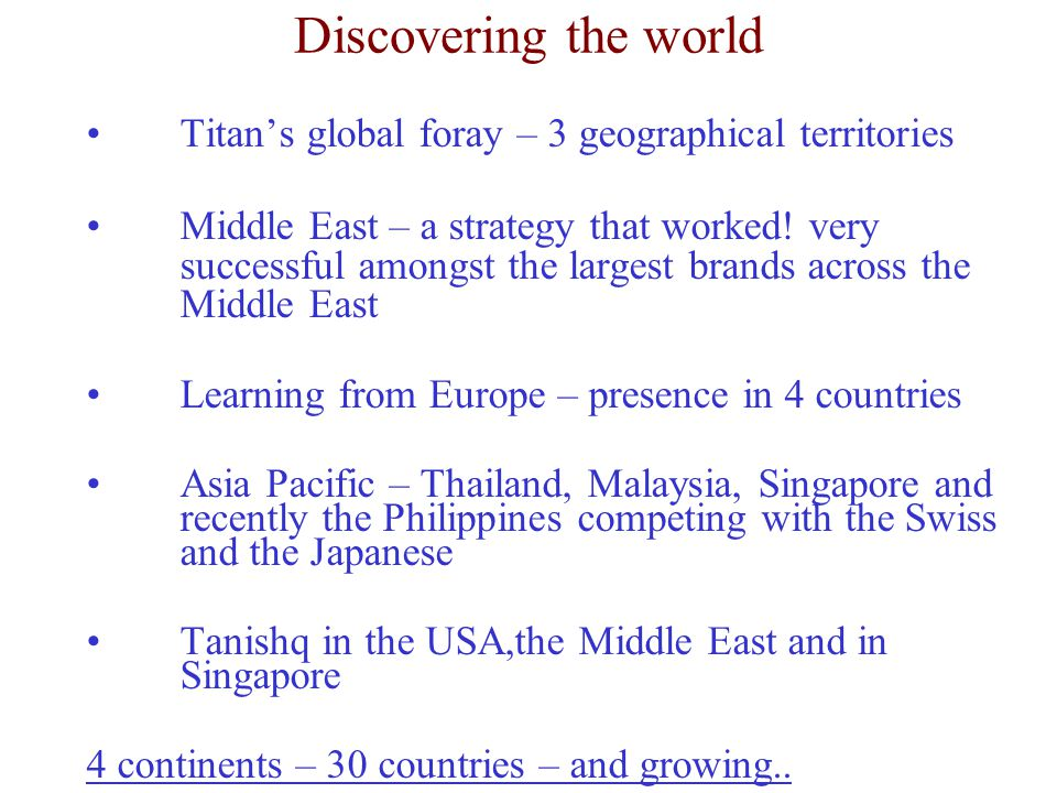 Discovering the world Titan's global foray – 3 geographical territories.