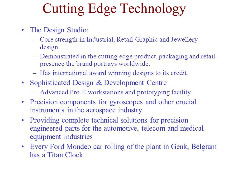 Cutting Edge Technology