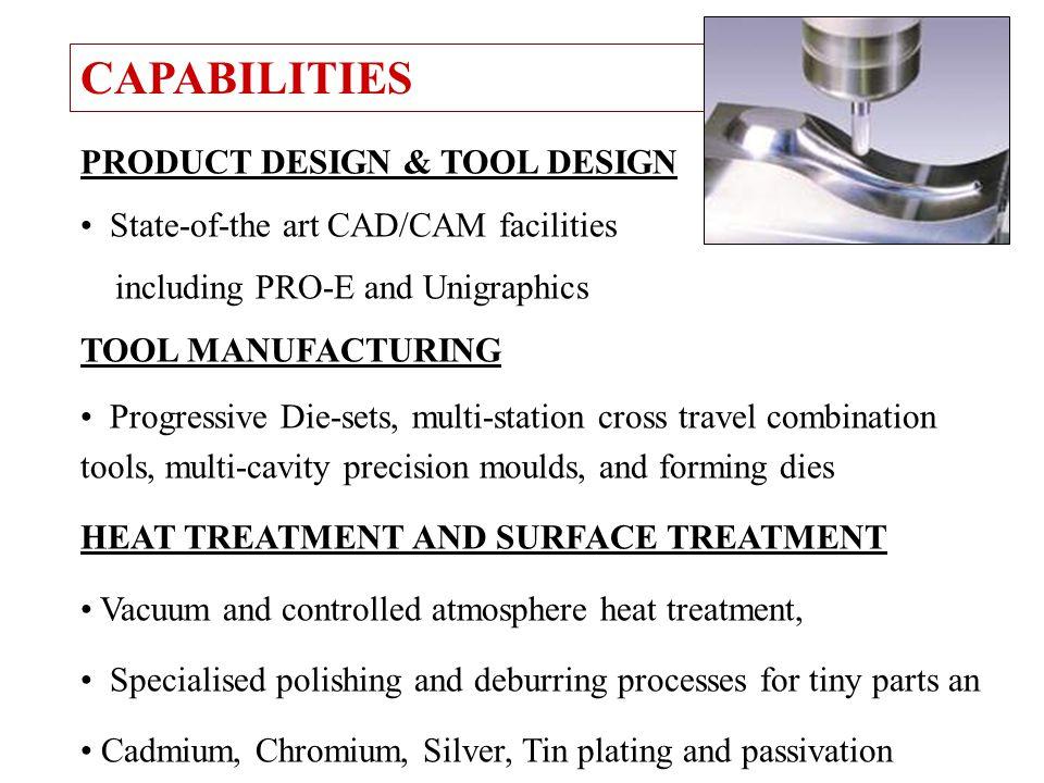 CAPABILITIES PRODUCT DESIGN & TOOL DESIGN