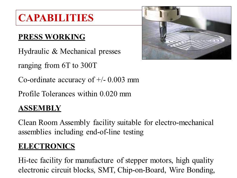 CAPABILITIES PRESS WORKING Hydraulic & Mechanical presses