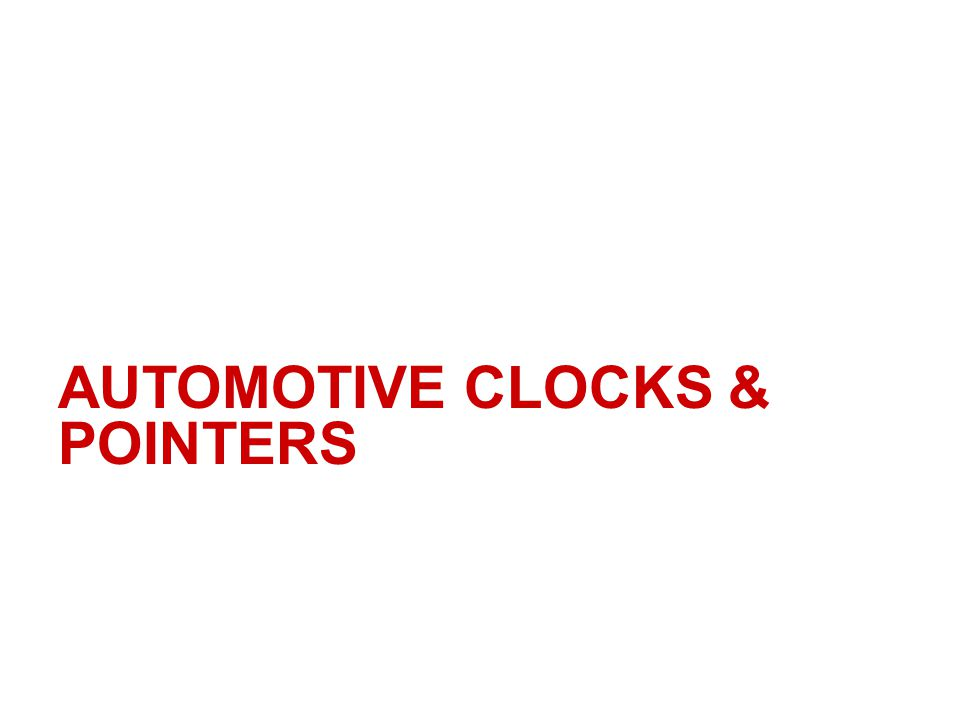AUTOMOTIVE CLOCKS & POINTERS