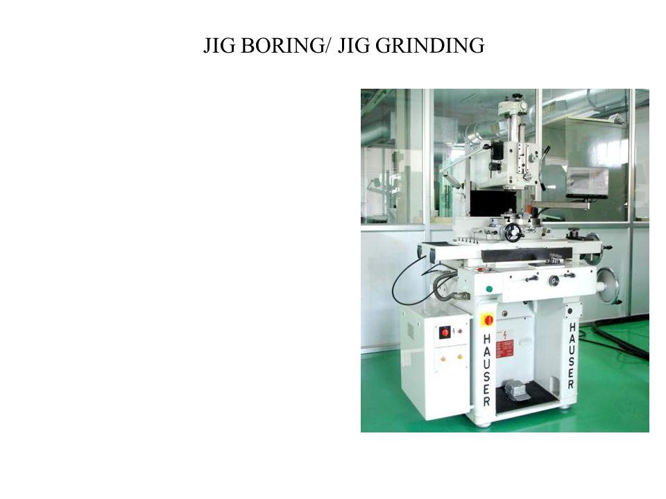 JIG BORING/ JIG GRINDING