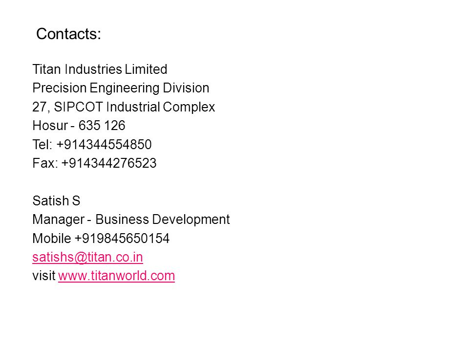 Contacts: Titan Industries Limited Precision Engineering Division