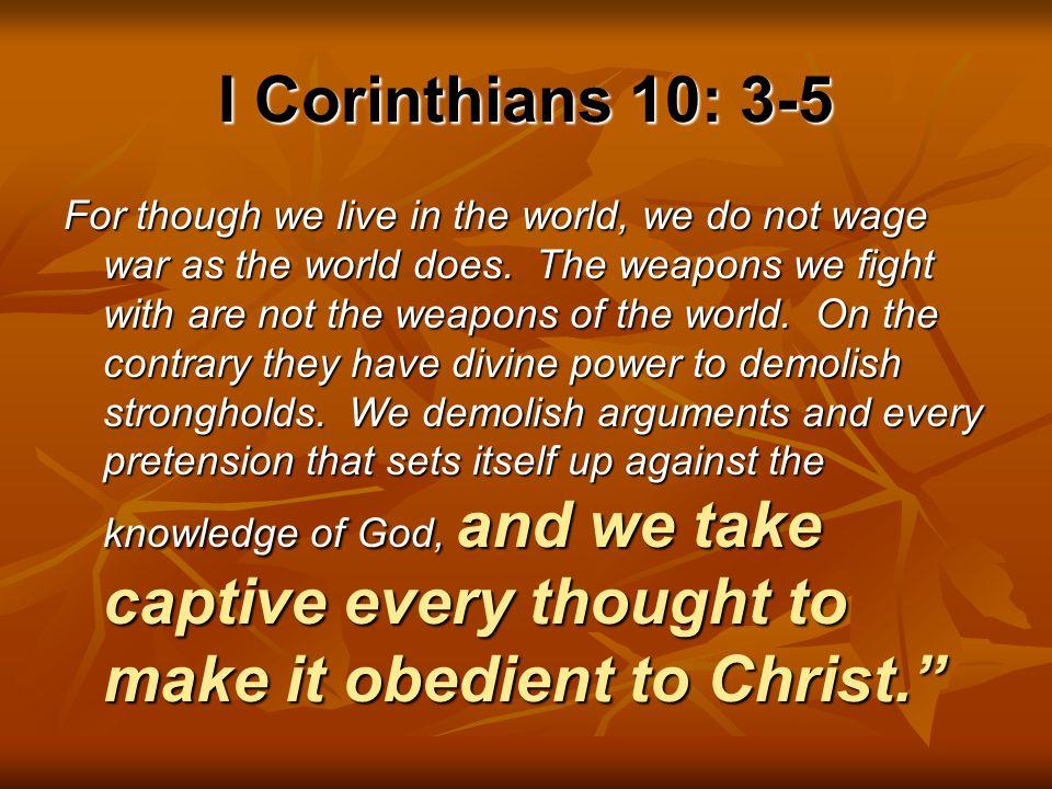 I Corinthians 10: 3-5