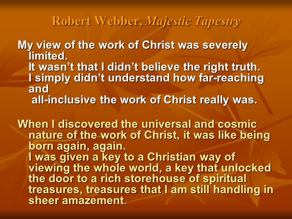 Robert Webber, Majestic Tapestry