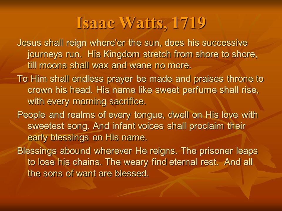 Isaac Watts, 1719