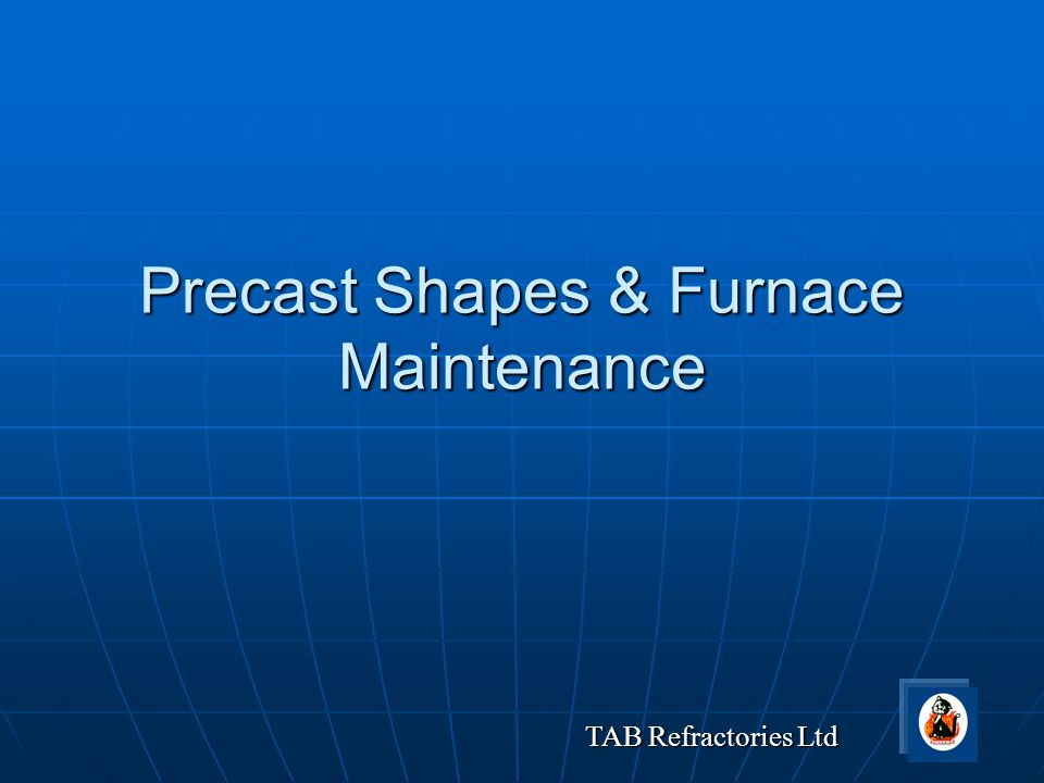 Precast Shapes & Furnace Maintenance