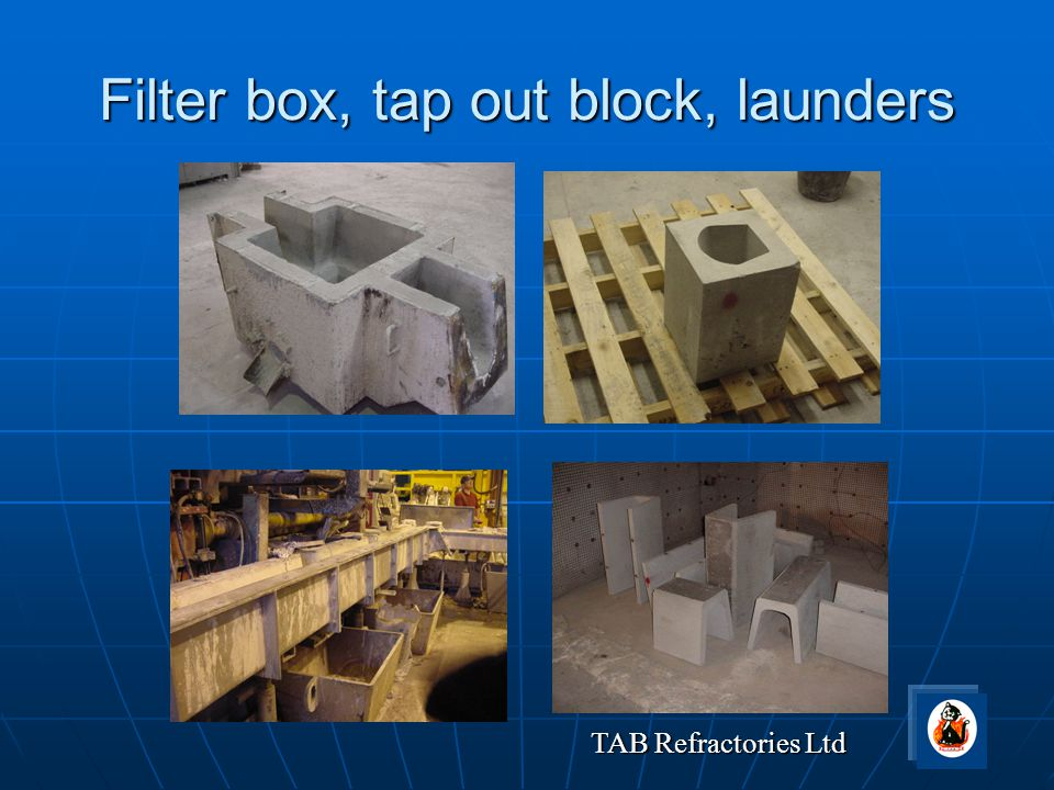 Filter box, tap out block, launders