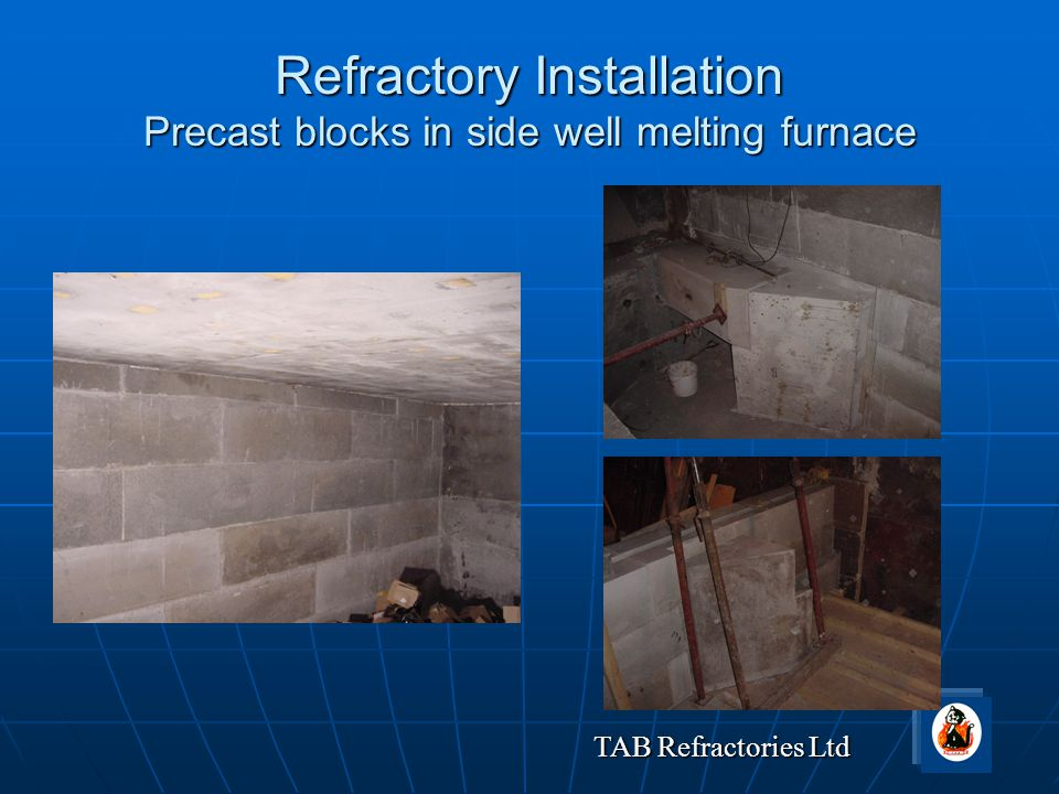 Refractory Installation Precast blocks in side well melting furnace