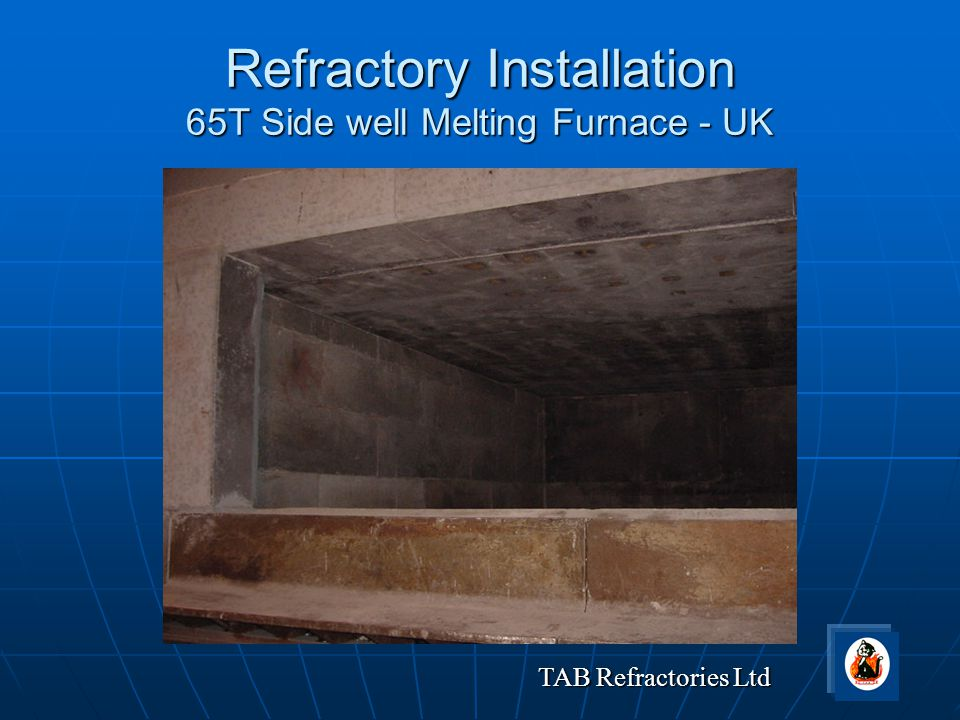 Refractory Installation 65T Side well Melting Furnace - UK