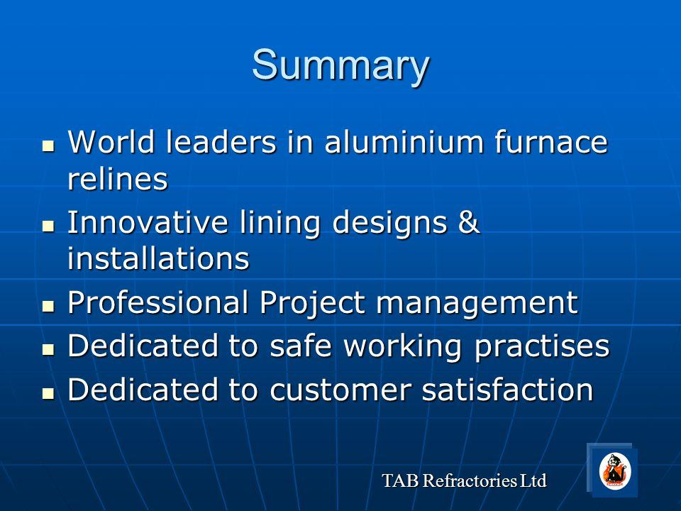 Summary World leaders in aluminium furnace relines