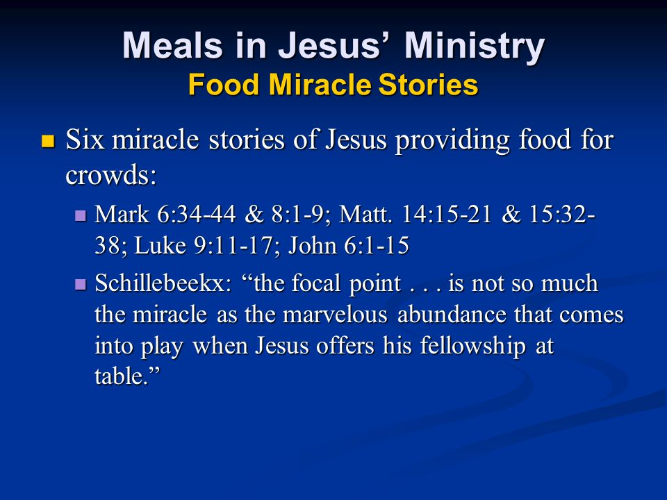 Meals in Jesus' Ministry Food Miracle Stories
