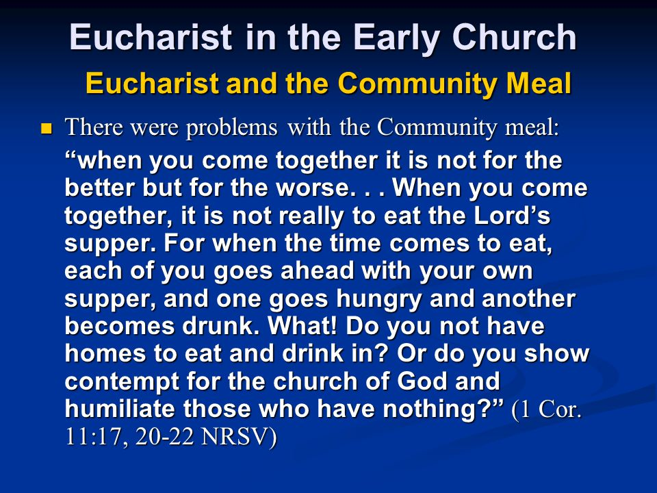 Eucharist in the Early Church Eucharist and the Community Meal