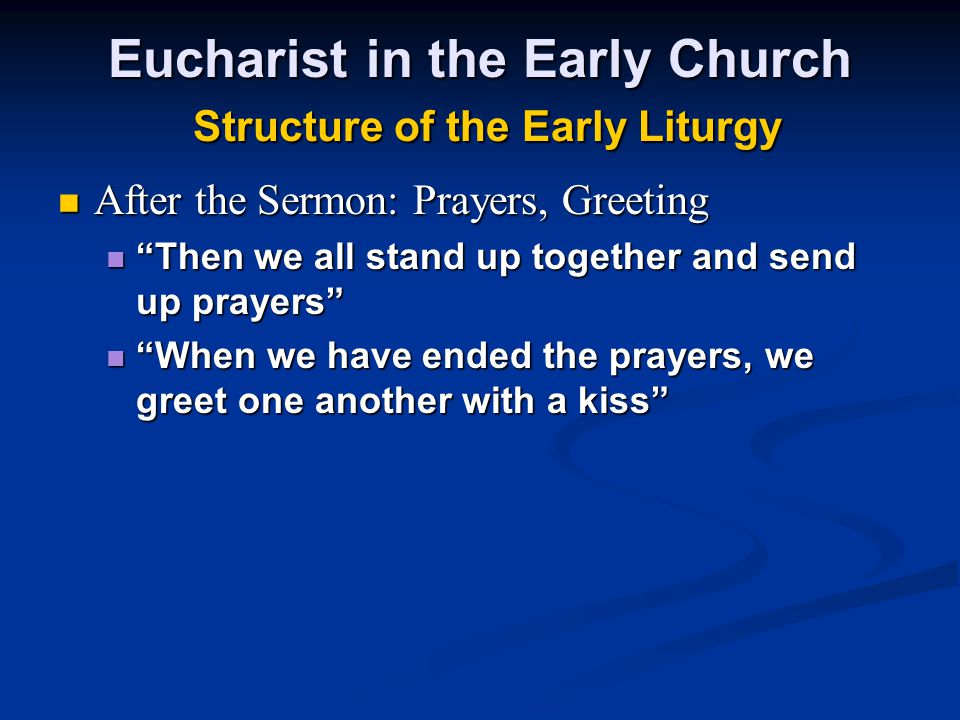 Eucharist in the Early Church Structure of the Early Liturgy
