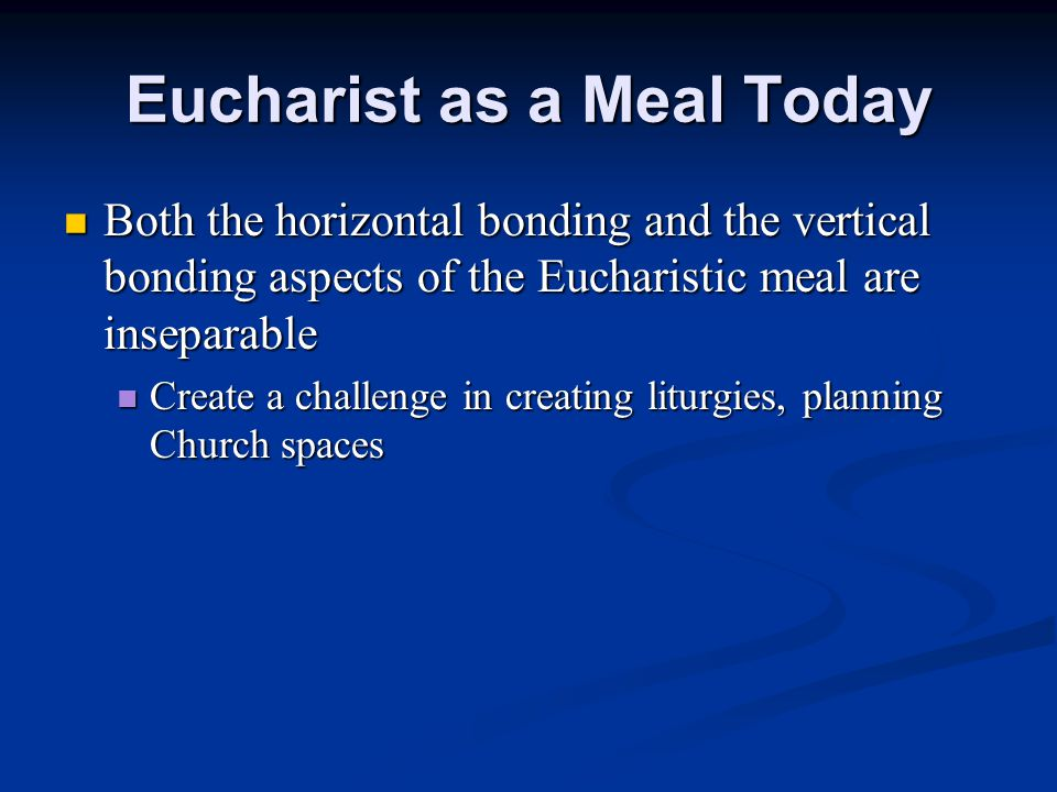 Eucharist as a Meal Today