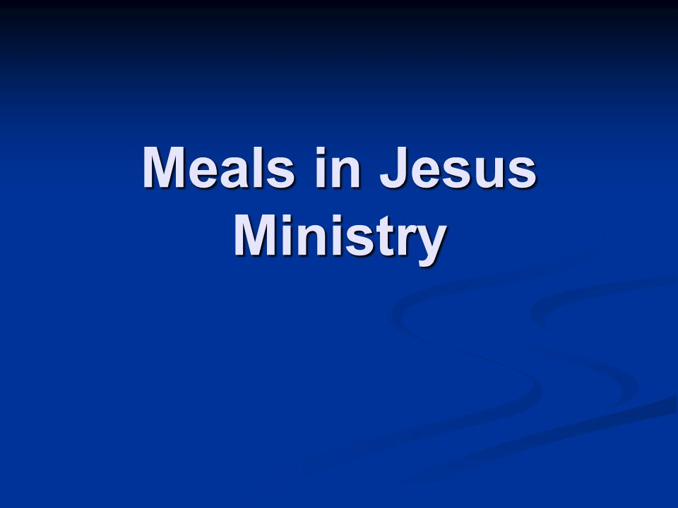 Meals in Jesus Ministry