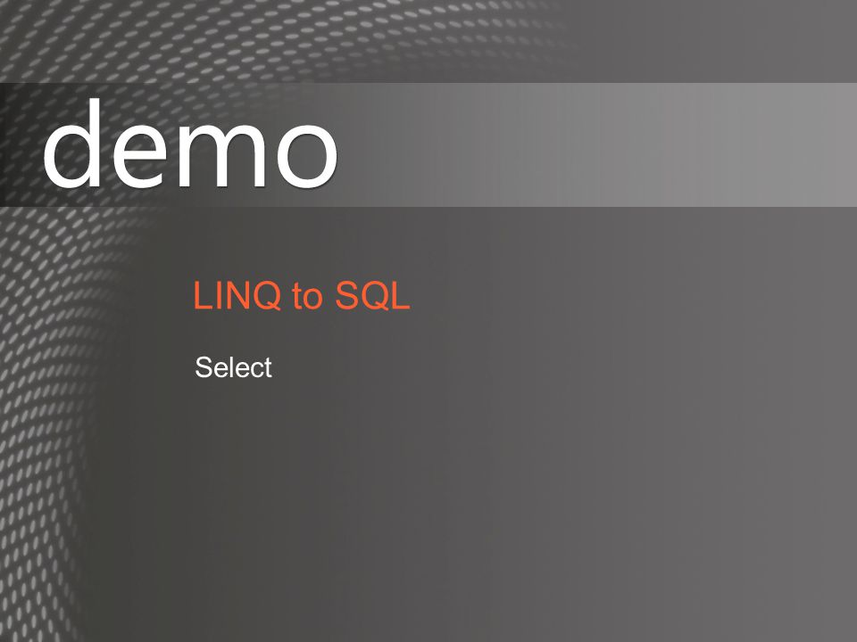 LINQ to SQL Select