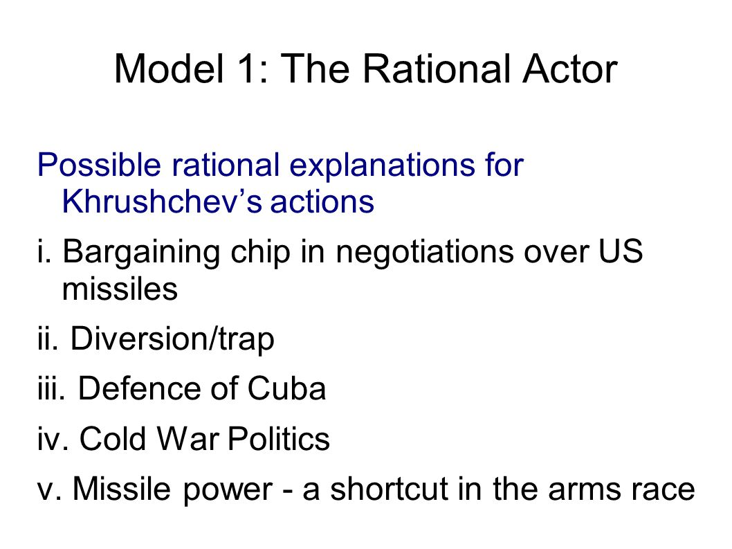 Model 1: The Rational Actor