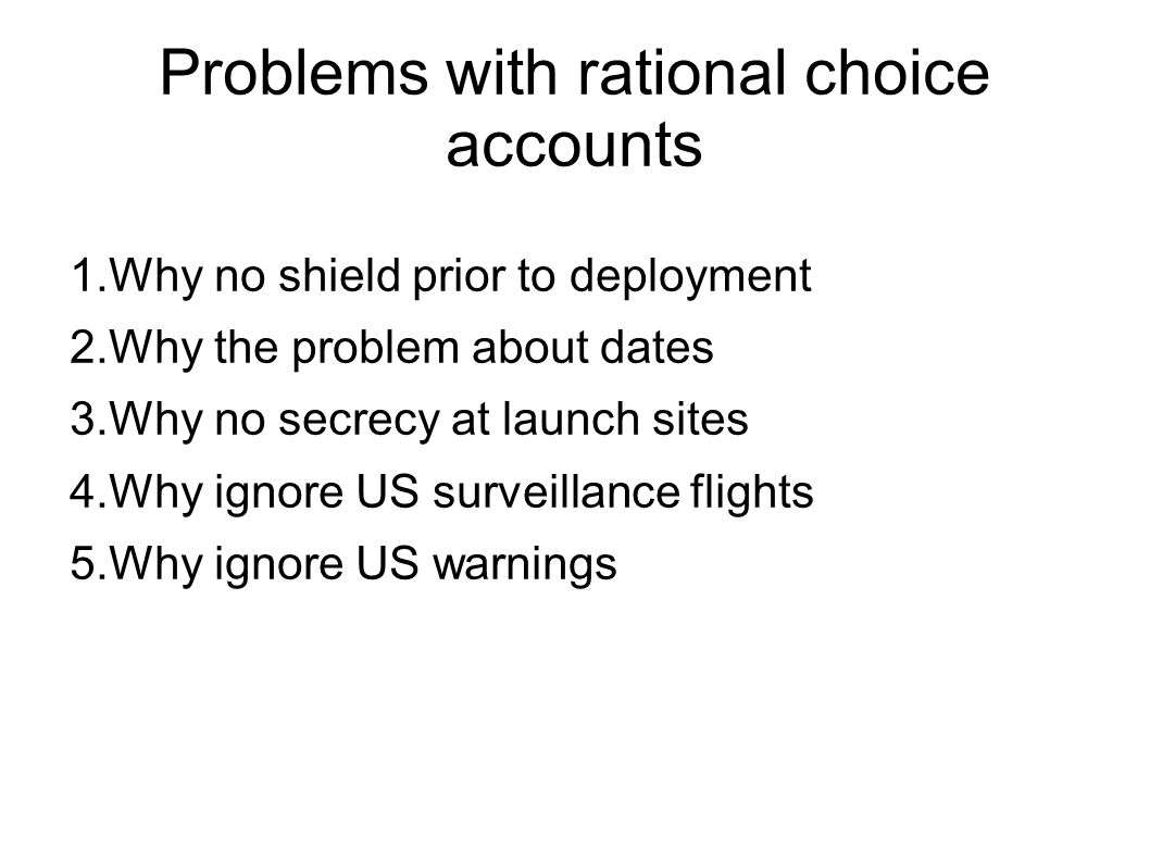 Problems with rational choice accounts