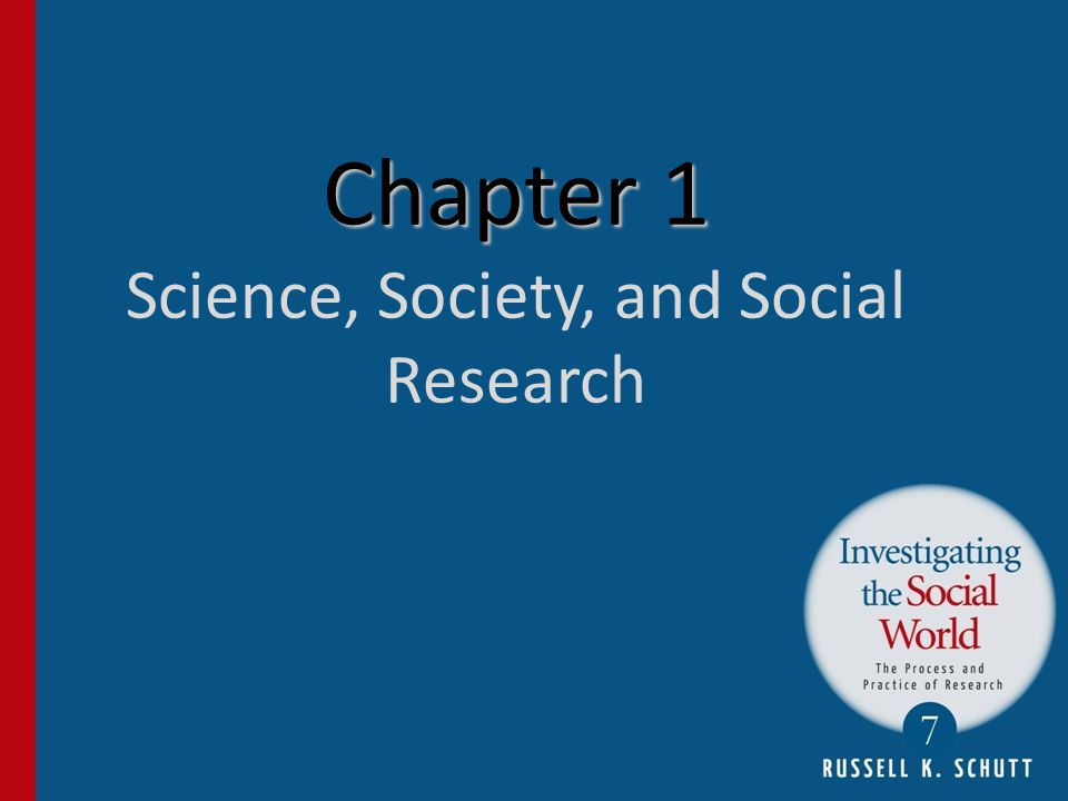 Chapter 1 Science, Society, and Social Research
