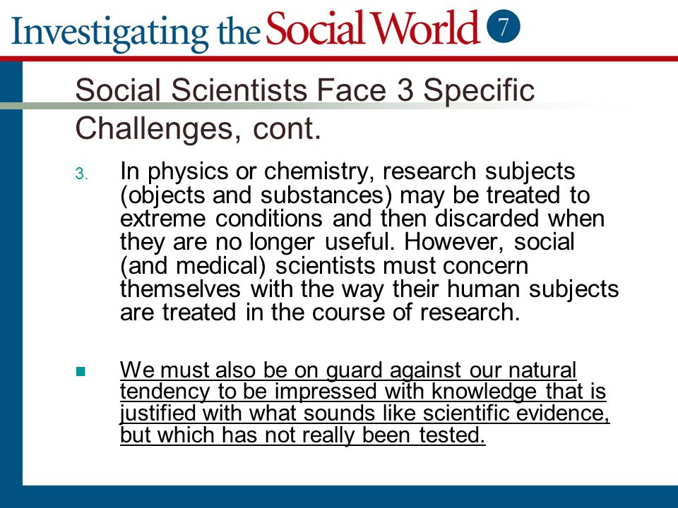 Social Scientists Face 3 Specific Challenges, cont.