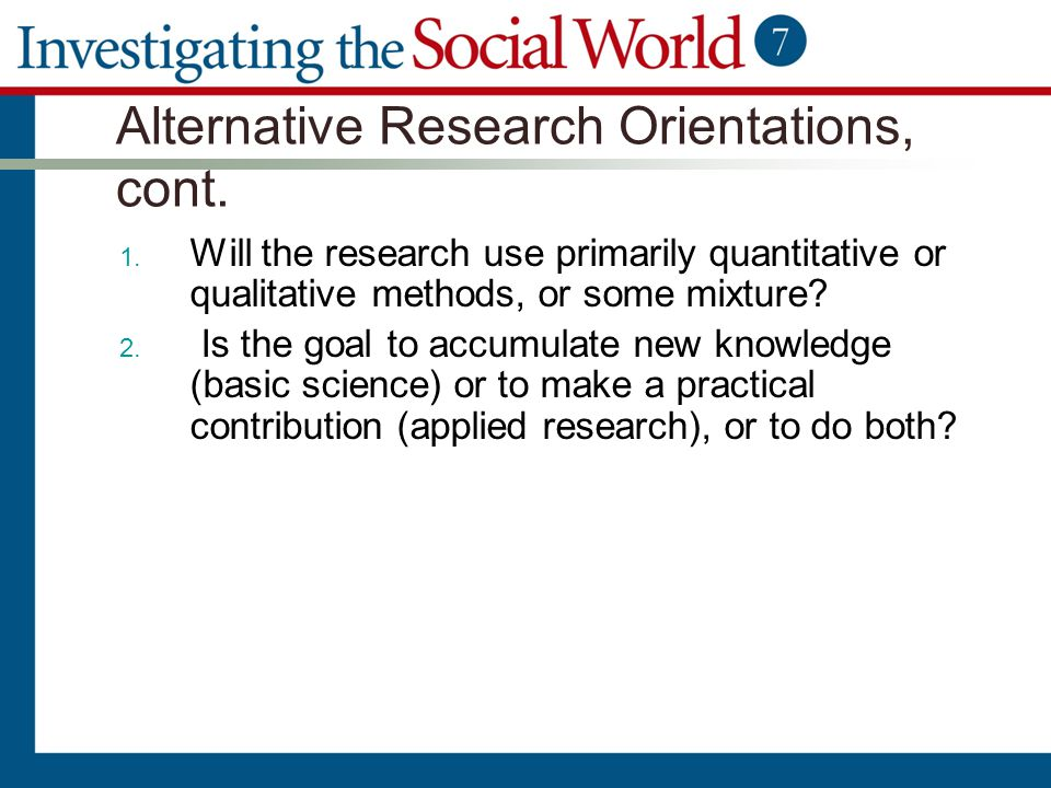 Alternative Research Orientations, cont.