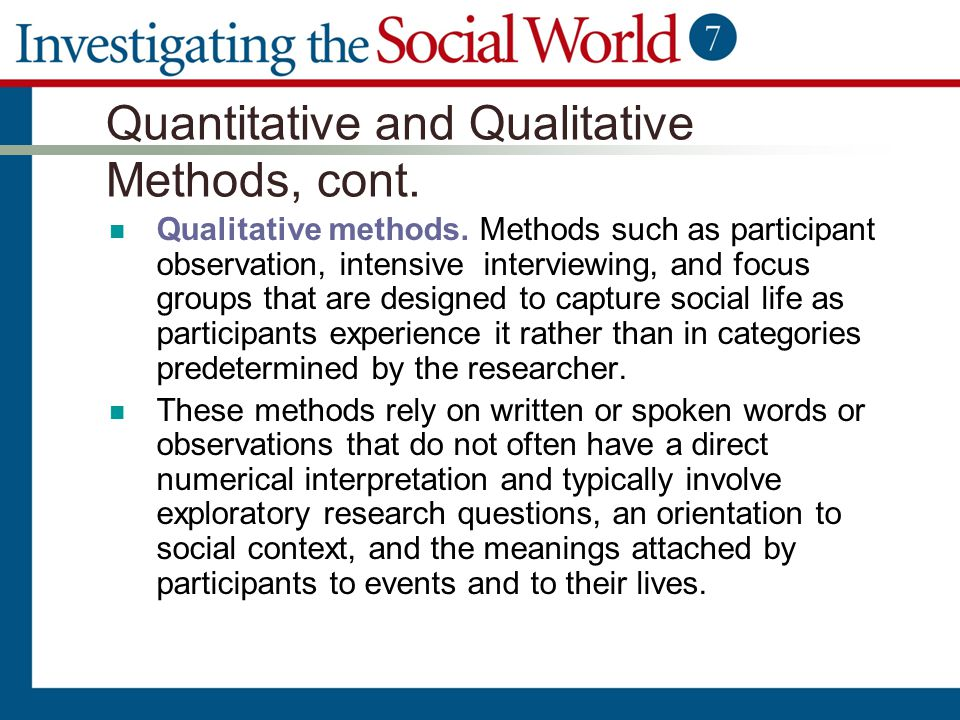 Quantitative and Qualitative Methods, cont.
