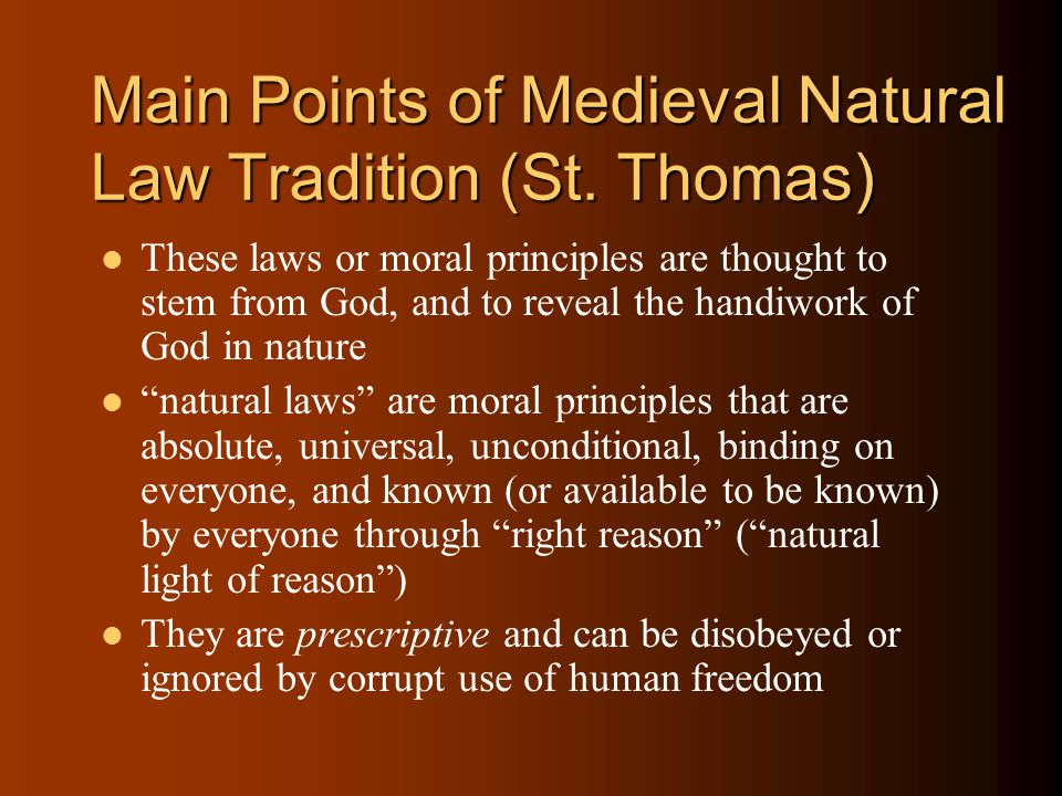 Main Points of Medieval Natural Law Tradition (St. Thomas)