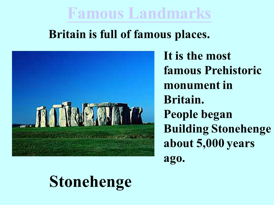Britain is full of famous places.