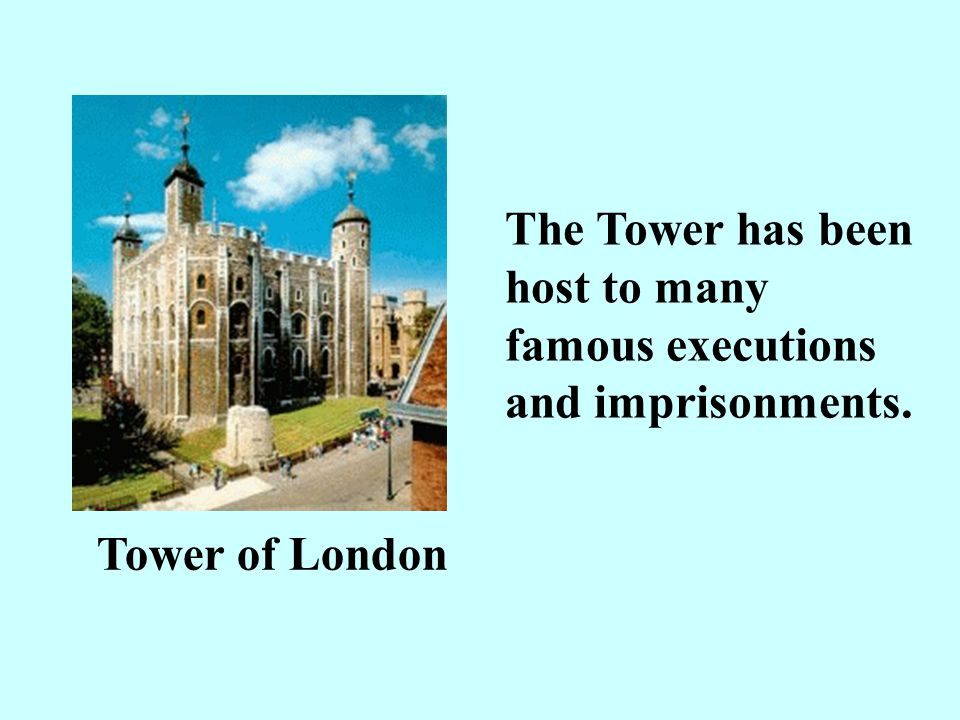 The Tower has been host to many famous executions and imprisonments.