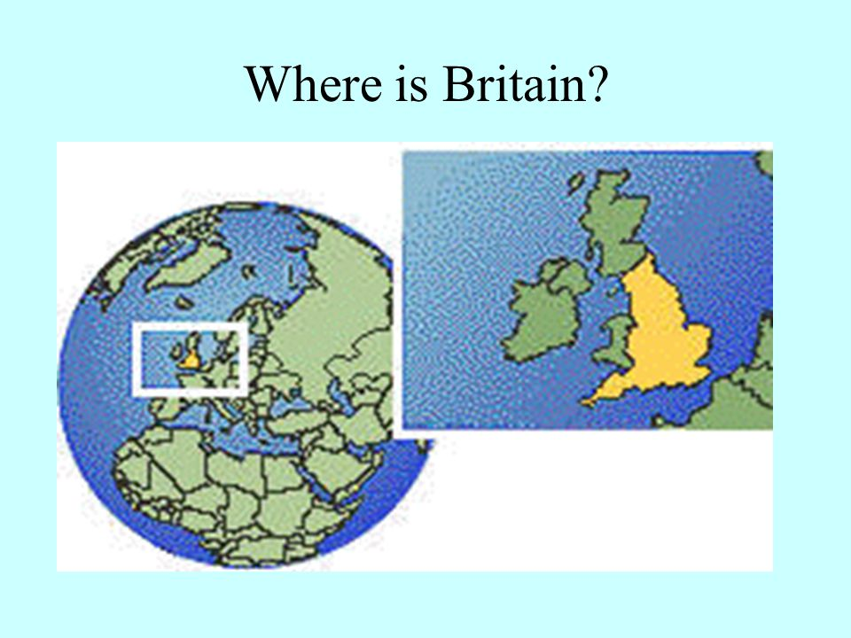 Where is Britain. Britain is in the north west corner of Europe.