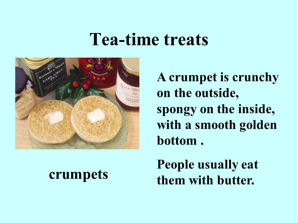 Tea-time treats crumpets