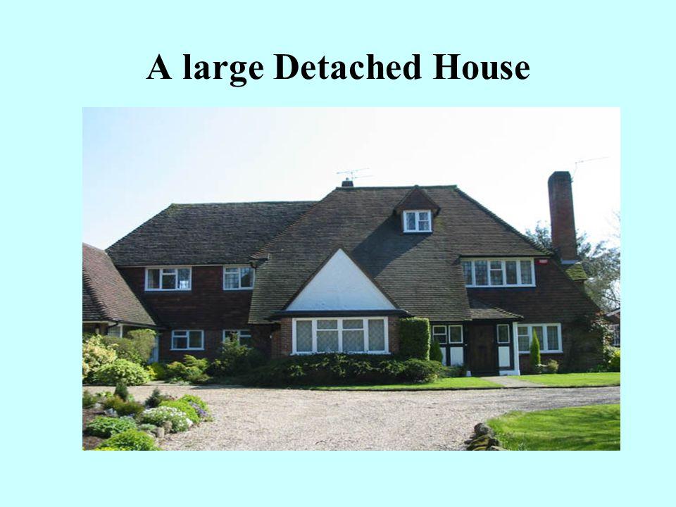 A large Detached House