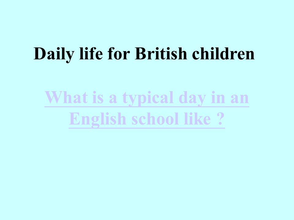 What is a typical day in an English school like