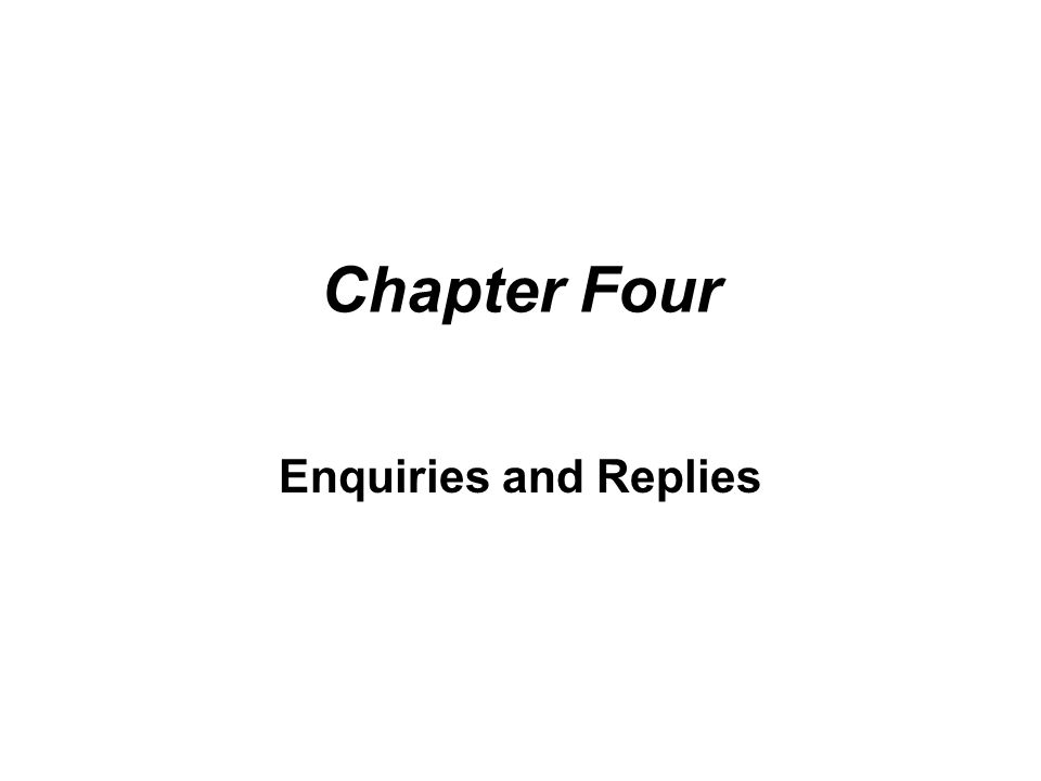 Chapter Four Enquiries and Replies