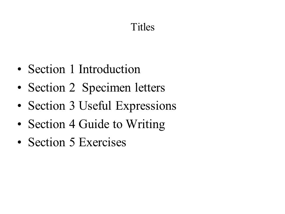 Section 2 Specimen letters Section 3 Useful Expressions