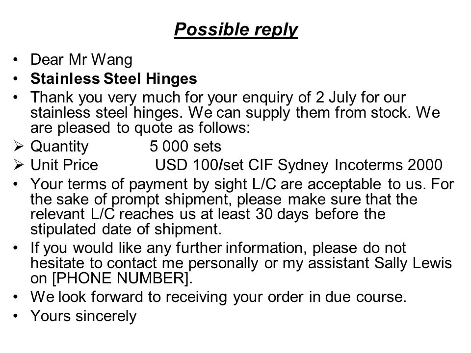 Possible reply Dear Mr Wang Stainless Steel Hinges