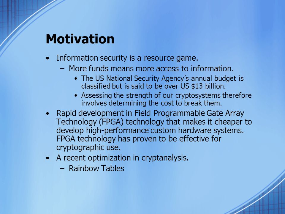 Motivation Information security is a resource game.