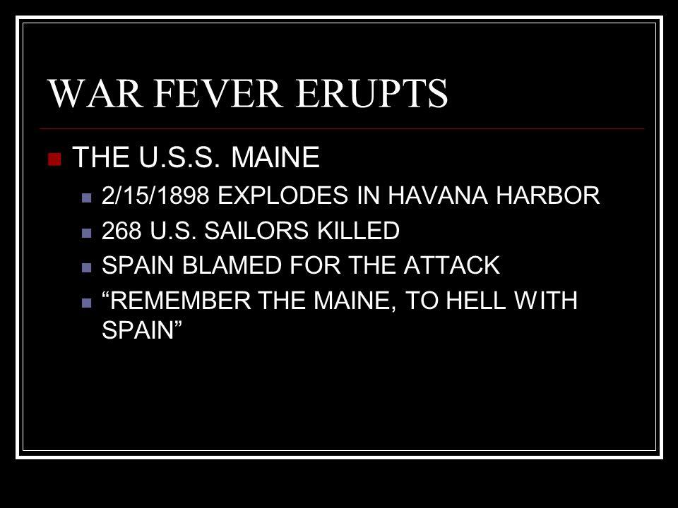 WAR FEVER ERUPTS THE U.S.S. MAINE 2/15/1898 EXPLODES IN HAVANA HARBOR